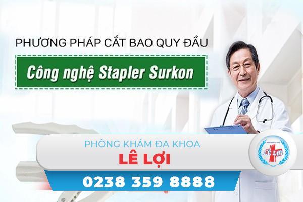 Phương pháp cắt bao quy đầu công nghệ Stapler – Surkon
