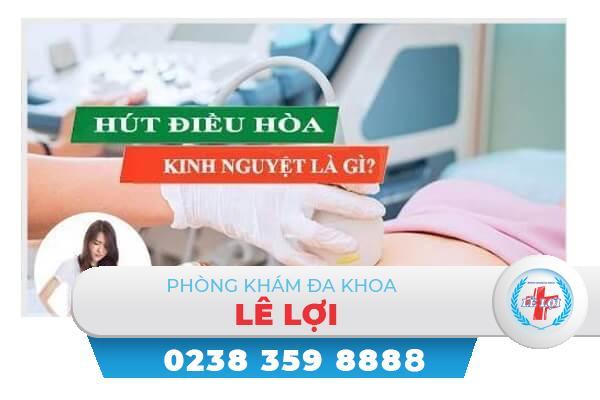Hút điều hòa kinh nguyệt bỏ thai an toàn